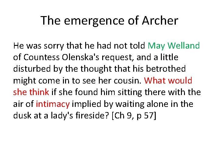 The emergence of Archer He was sorry that he had not told May Welland