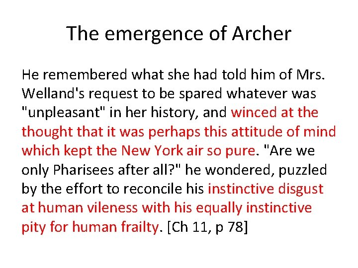 The emergence of Archer He remembered what she had told him of Mrs. Welland's