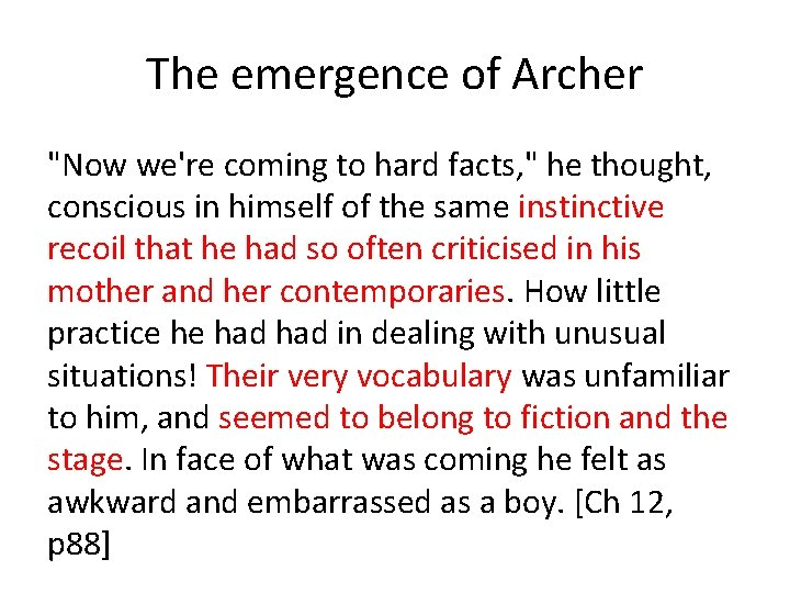 """The emergence of Archer """"Now we're coming to hard facts, """" he thought, conscious"""