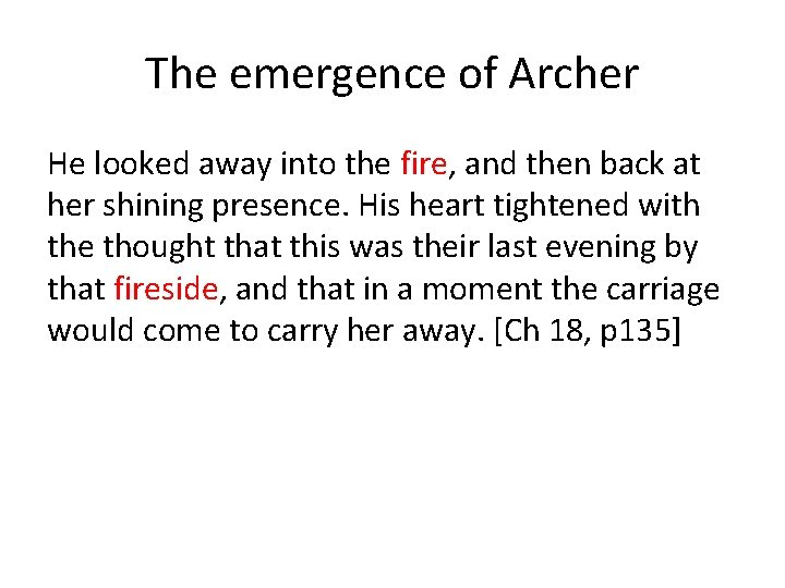 The emergence of Archer He looked away into the fire, and then back at