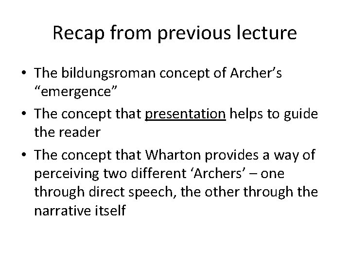 """Recap from previous lecture • The bildungsroman concept of Archer's """"emergence"""" • The concept"""