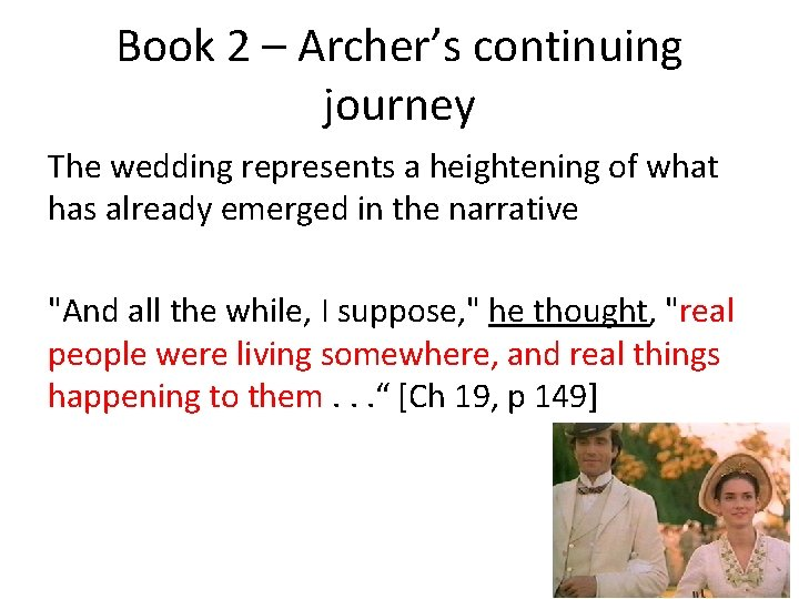 Book 2 – Archer's continuing journey The wedding represents a heightening of what has