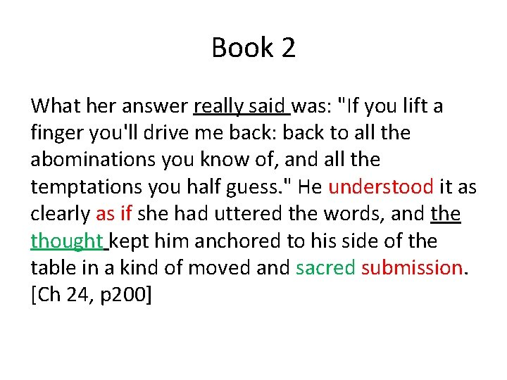 """Book 2 What her answer really said was: """"If you lift a finger you'll"""