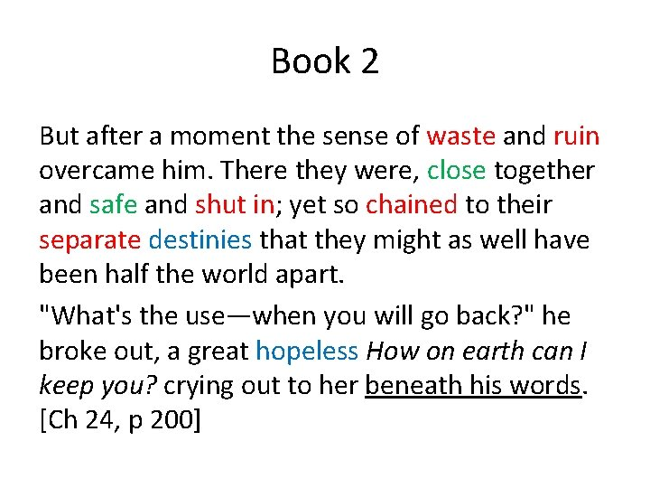 Book 2 But after a moment the sense of waste and ruin overcame him.