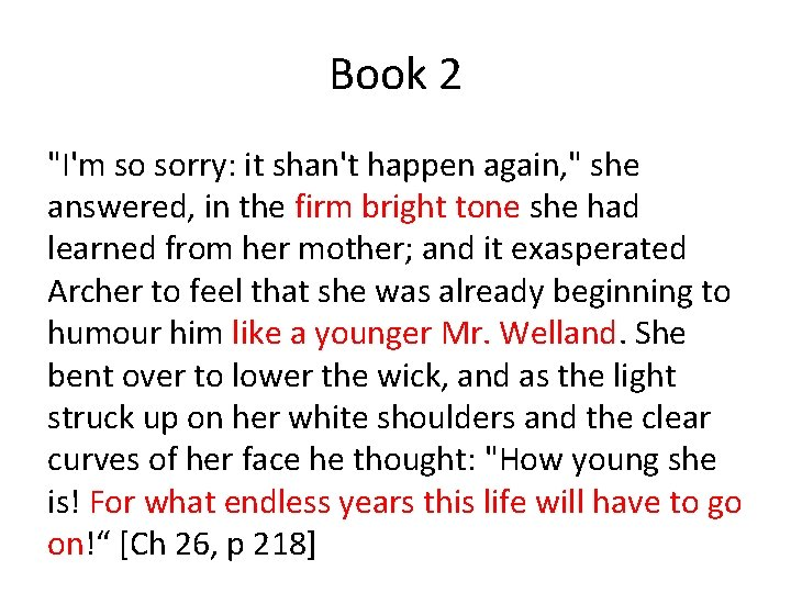 """Book 2 """"I'm so sorry: it shan't happen again, """" she answered, in the"""