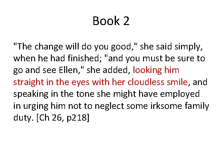 """Book 2 """"The change will do you good, """" she said simply, when he"""