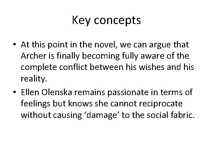 Key concepts • At this point in the novel, we can argue that Archer