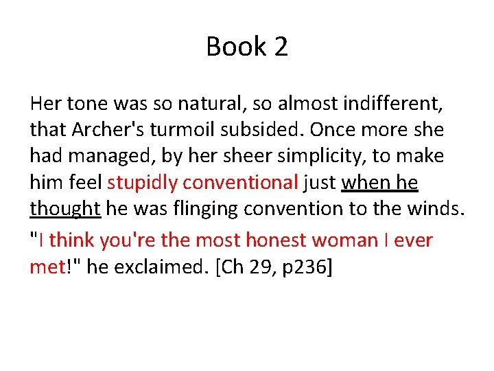 Book 2 Her tone was so natural, so almost indifferent, that Archer's turmoil subsided.