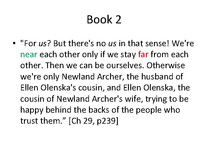 """Book 2 • """"For us? But there's no us in that sense! We're near"""
