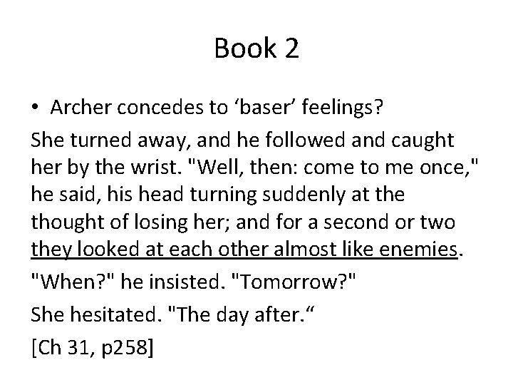 Book 2 • Archer concedes to 'baser' feelings? She turned away, and he followed