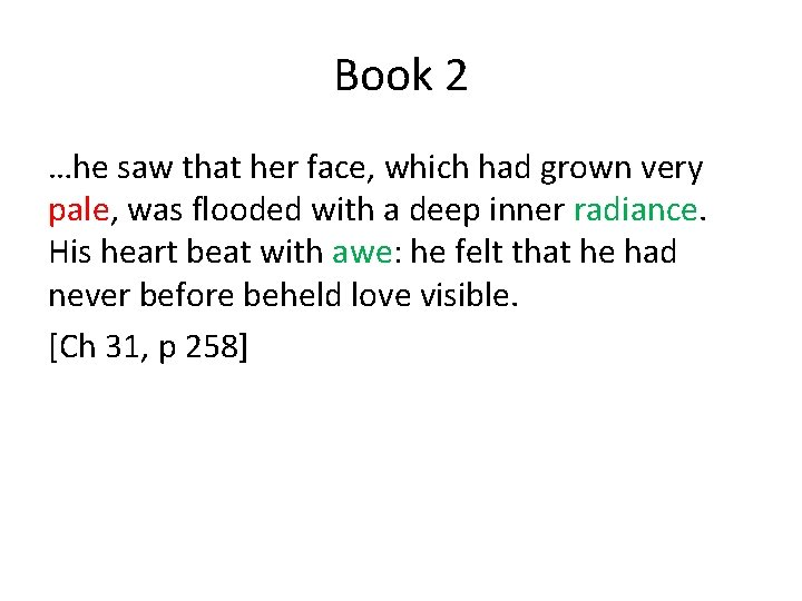 Book 2 …he saw that her face, which had grown very pale, was flooded