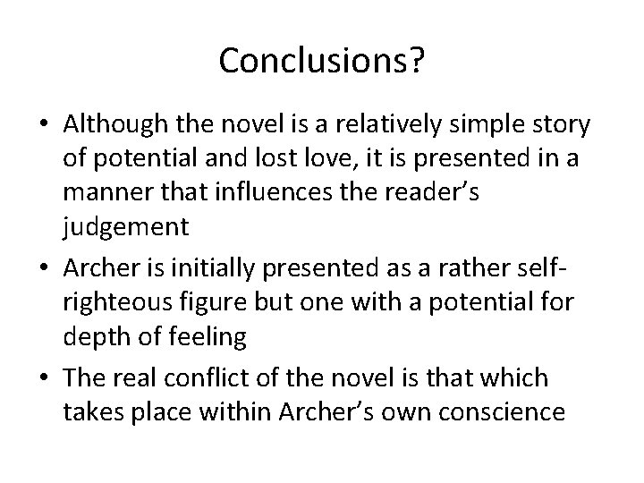 Conclusions? • Although the novel is a relatively simple story of potential and lost