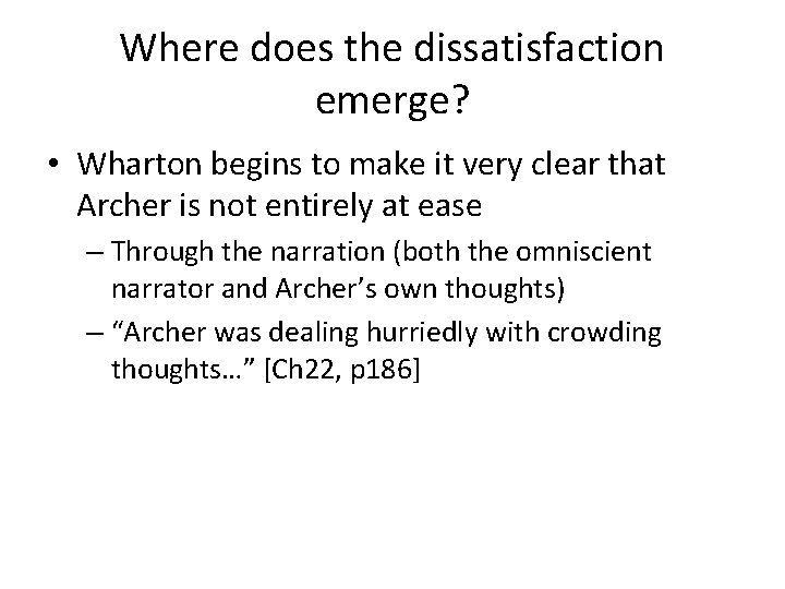 Where does the dissatisfaction emerge? • Wharton begins to make it very clear that