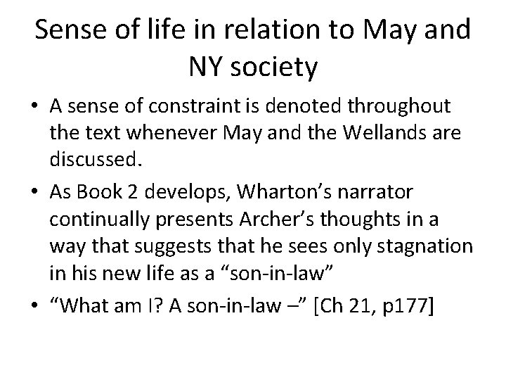 Sense of life in relation to May and NY society • A sense of
