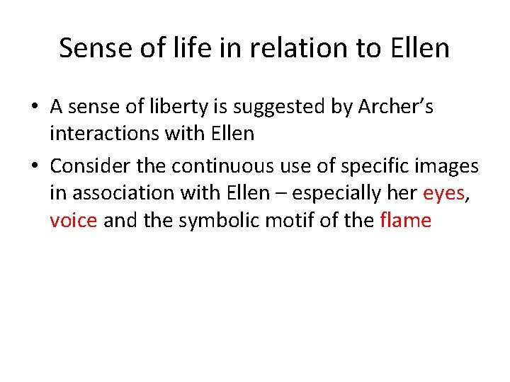 Sense of life in relation to Ellen • A sense of liberty is suggested