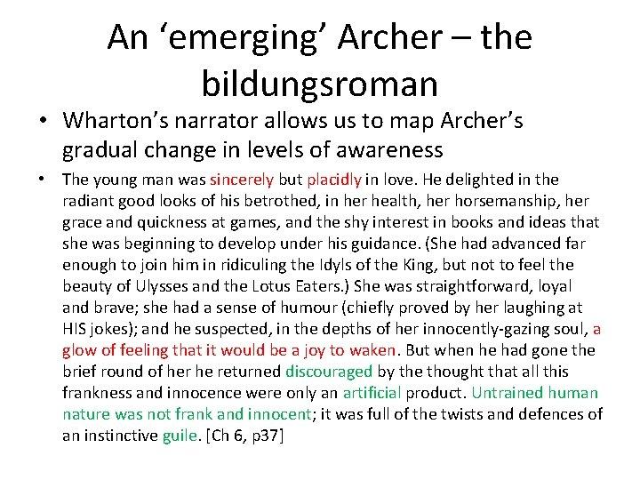 An 'emerging' Archer – the bildungsroman • Wharton's narrator allows us to map Archer's