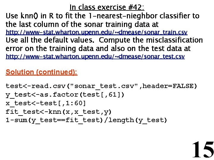 In class exercise #42: Use knn() in R to fit the 1 -nearest-nieghbor classifier