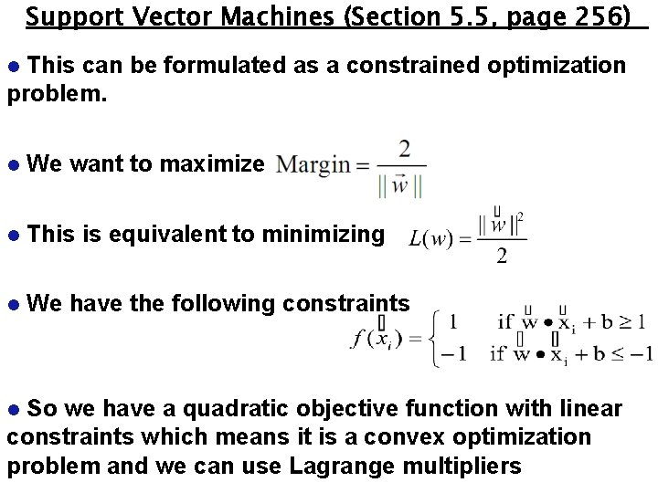 Support Vector Machines (Section 5. 5, page 256) This can be formulated as a
