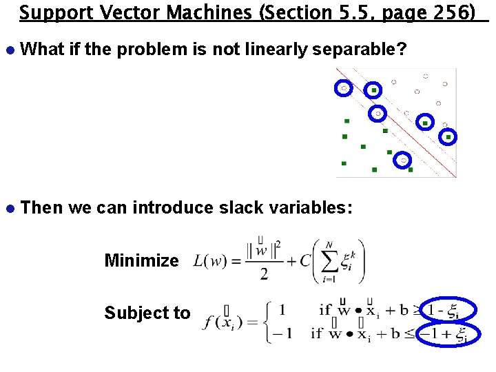 Support Vector Machines (Section 5. 5, page 256) l What if the problem is
