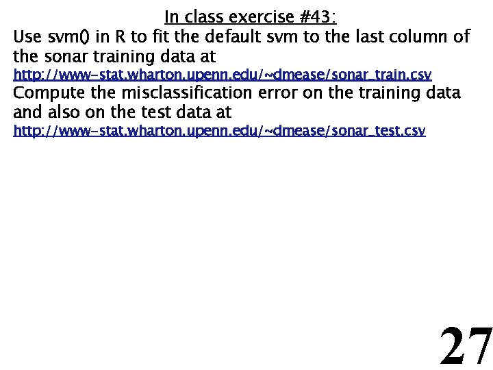 In class exercise #43: Use svm() in R to fit the default svm to