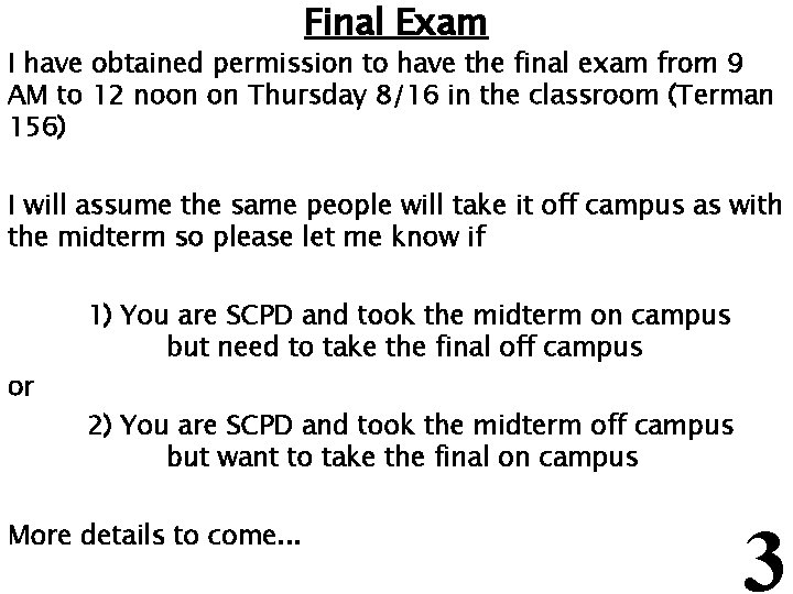 Final Exam I have obtained permission to have the final exam from 9 AM