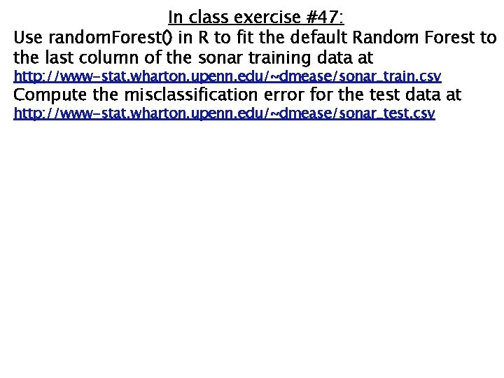 In class exercise #47: Use random. Forest() in R to fit the default Random