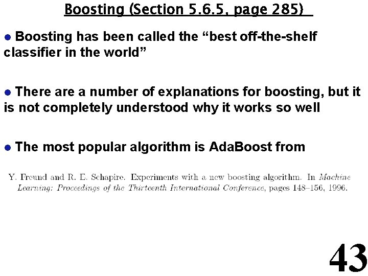 """Boosting (Section 5. 6. 5, page 285) Boosting has been called the """"best off-the-shelf"""