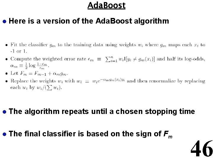 Ada. Boost l Here is a version of the Ada. Boost algorithm l The