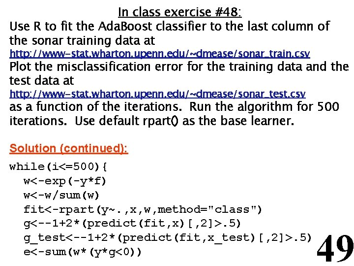 In class exercise #48: Use R to fit the Ada. Boost classifier to the