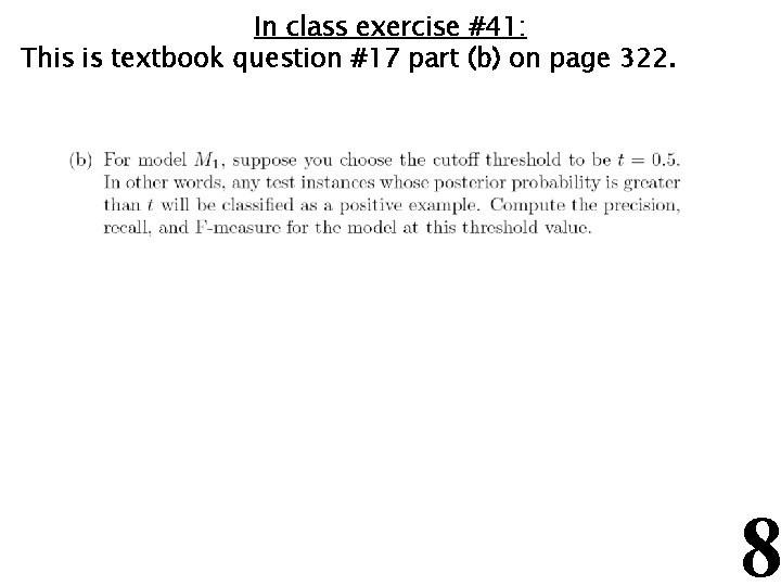 In class exercise #41: This is textbook question #17 part (b) on page 322.