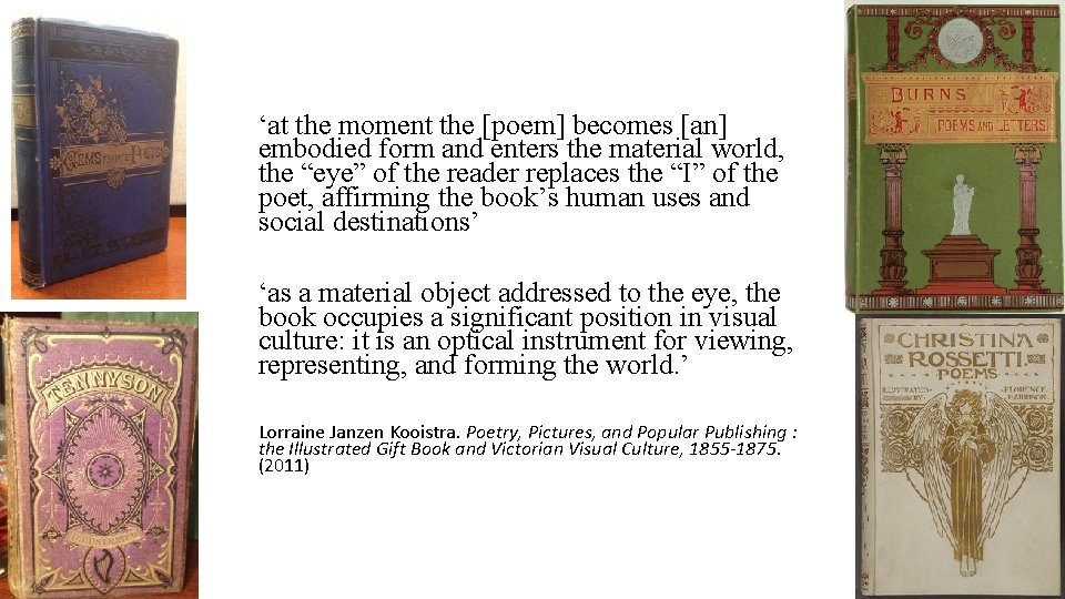 'at the moment the [poem] becomes [an] embodied form and enters the material world,