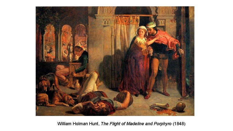 William Holman Hunt, The Flight of Madeline and Porphyro (1848)
