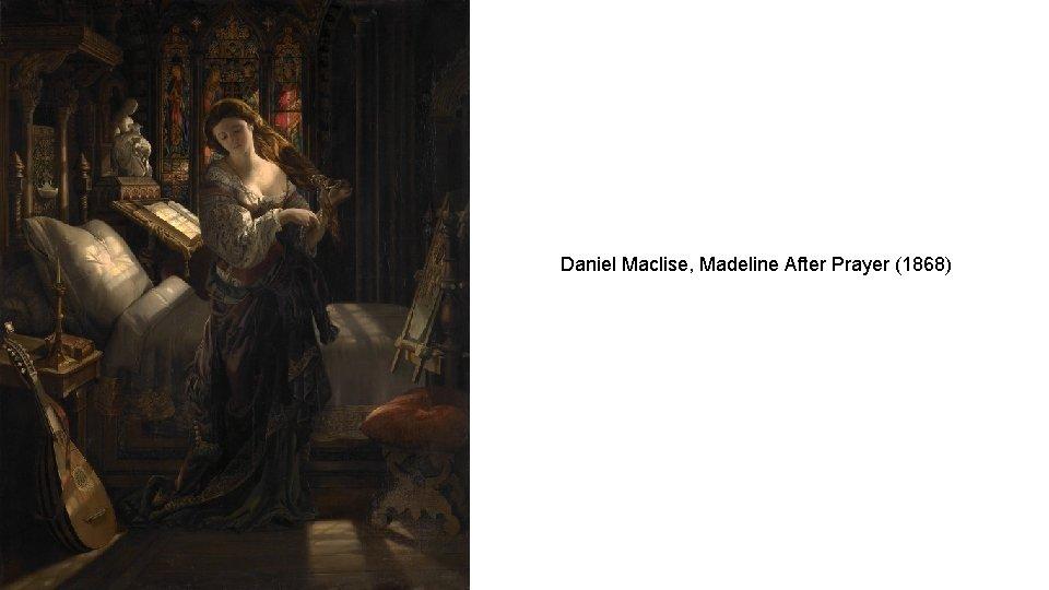 Daniel Maclise, Madeline After Prayer (1868)