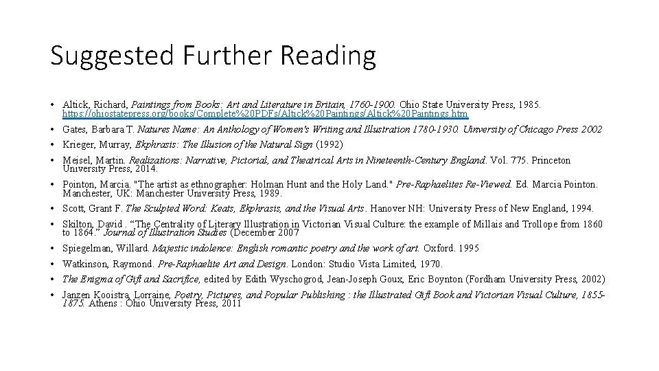 Suggested Further Reading • Altick, Richard, Paintings from Books: Art and Literature in Britain,