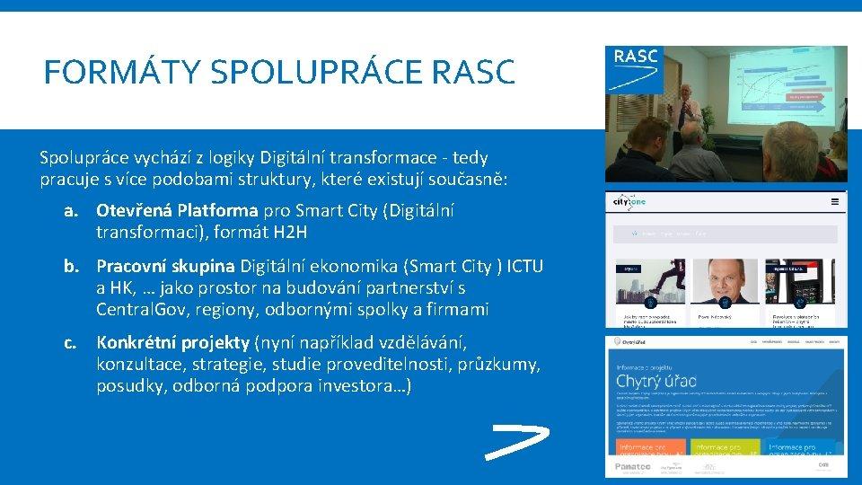 FORMÁTY SPOLUPRÁCE RASC Spolupráce vychází z logiky Digitální transformace - tedy pracuje s více