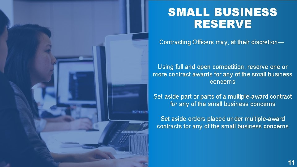 SMALL BUSINESS RESERVE Contracting Officers may, at their discretion— Using full and open competition,