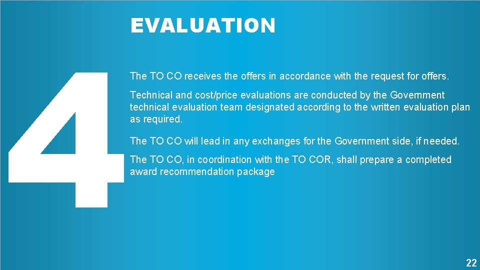 4 EVALUATION The TO CO receives the offers in accordance with the request for