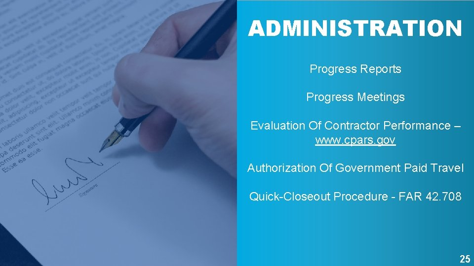 ADMINISTRATION Progress Reports Progress Meetings Evaluation Of Contractor Performance – www. cpars. gov Authorization