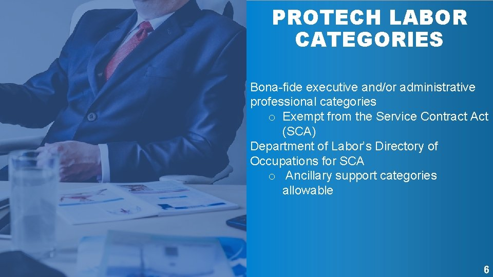 PROTECH LABOR CATEGORIES Bona-fide executive and/or administrative professional categories o Exempt from the Service
