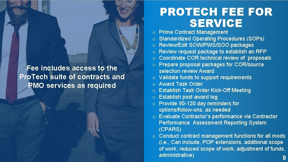 Fee includes access to the Pro. Tech suite of contracts and PMO services as