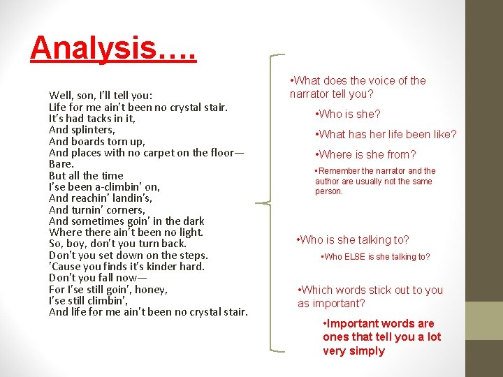 Analysis…. Well, son, I'll tell you: Life for me ain't been no crystal stair.
