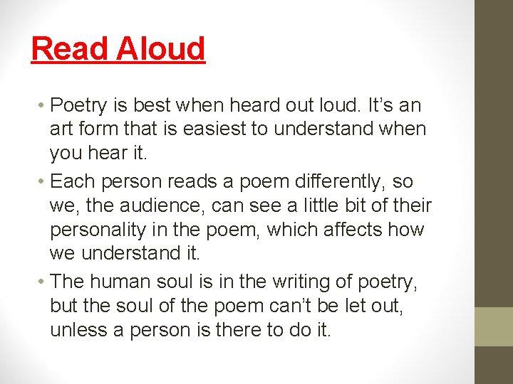 Read Aloud • Poetry is best when heard out loud. It's an art form