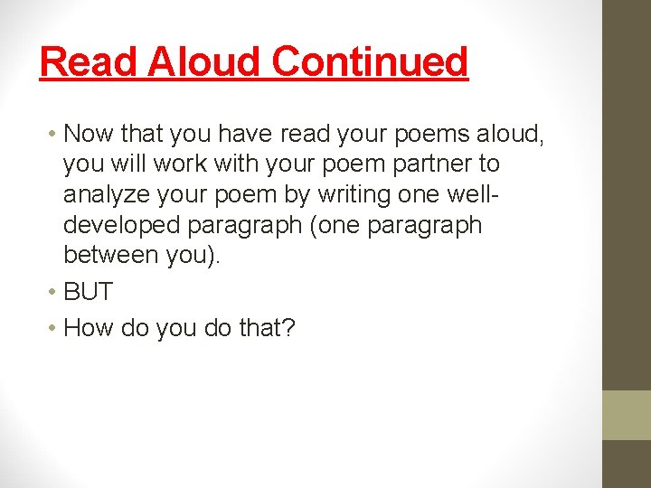 Read Aloud Continued • Now that you have read your poems aloud, you will