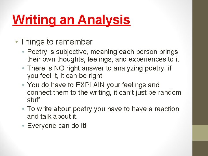 Writing an Analysis • Things to remember • Poetry is subjective, meaning each person