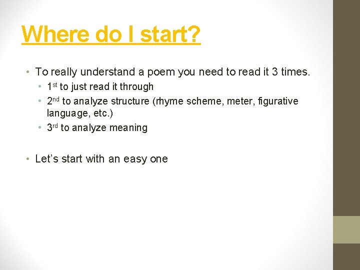 Where do I start? • To really understand a poem you need to read