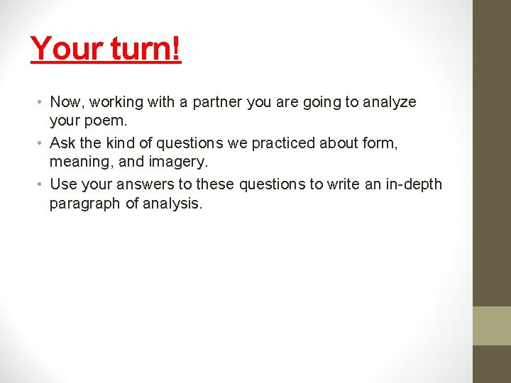 Your turn! • Now, working with a partner you are going to analyze your