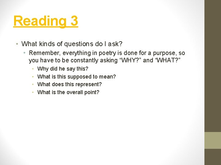 Reading 3 • What kinds of questions do I ask? • Remember, everything in