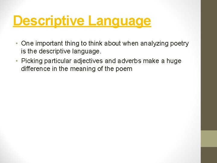 Descriptive Language • One important thing to think about when analyzing poetry is the