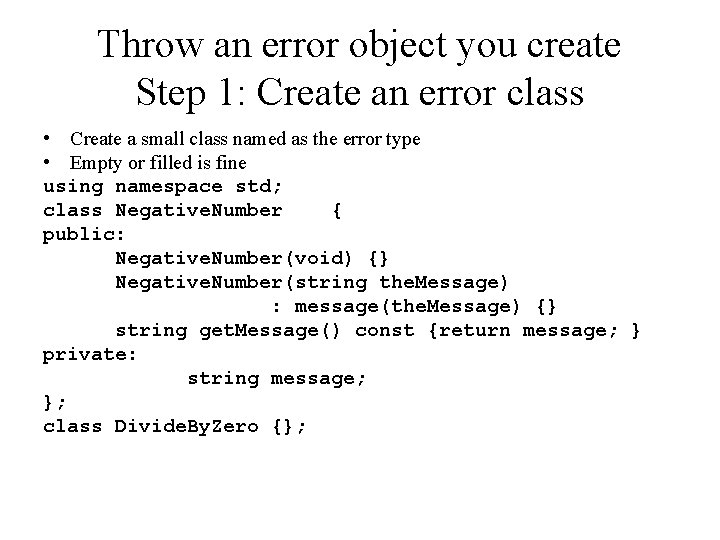 Throw an error object you create Step 1: Create an error class • Create