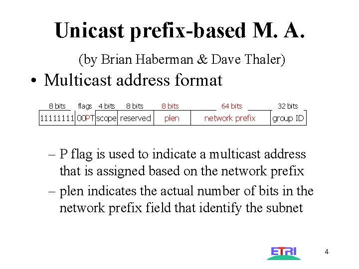 Unicast prefix-based M. A. (by Brian Haberman & Dave Thaler) • Multicast address format